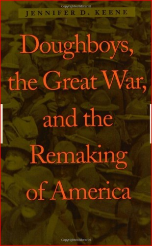 314th Infantry Amazon book Doughboys, the Great War, and the Remaking of America by Jennifer D. Keene ISBN 0801874467
