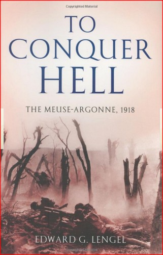 314th Infantry Amazon book To Conquer Hell: The Meuse-Argonne, 1918 by Edward G. Lengel ISBN 0805079319