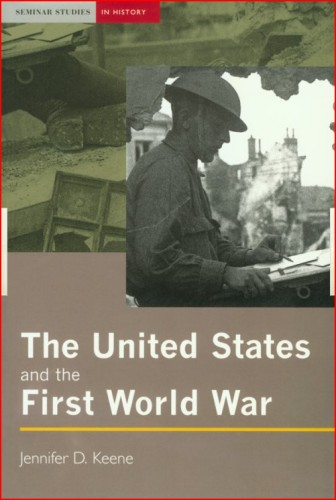 314th Infantry Amazon book The United States and the First World War (Seminar Studies in History Series) by Jennifer Keene ISBN 0582356202
