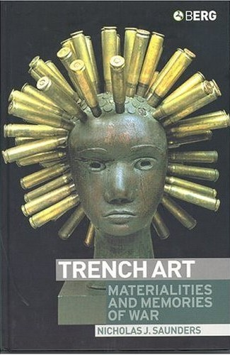314th Infantry Amazon book Trench Art: Materialities and Memories of War by Nicholas J. Saunders ISBN 1859736084