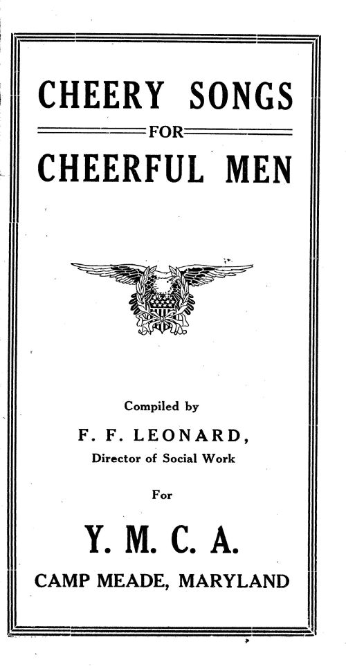 Cheery Songs for Cheerful Men - Compiled by F. F. Leonard - Director of Social Work, Y. M. C. A. Camp Meade - Cover