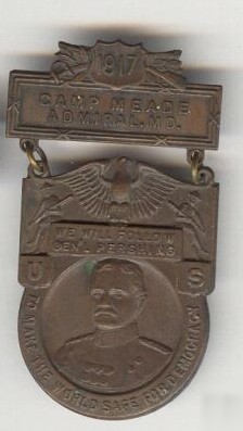 WW1 US Camp Meade 1917 patriotic medal award. Decoration reads on the front: 1917 Camp Meade Admiral. MD. We Will Follow Gen'l Pershing To Make The World Safe For Democracy