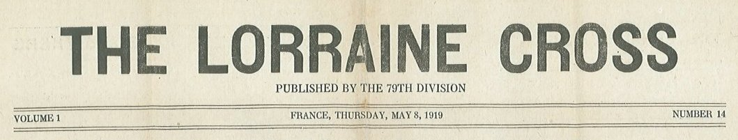 314th Infantry Regiment - Lorraine Cross newspaper dated May 8, 1919 - masthead